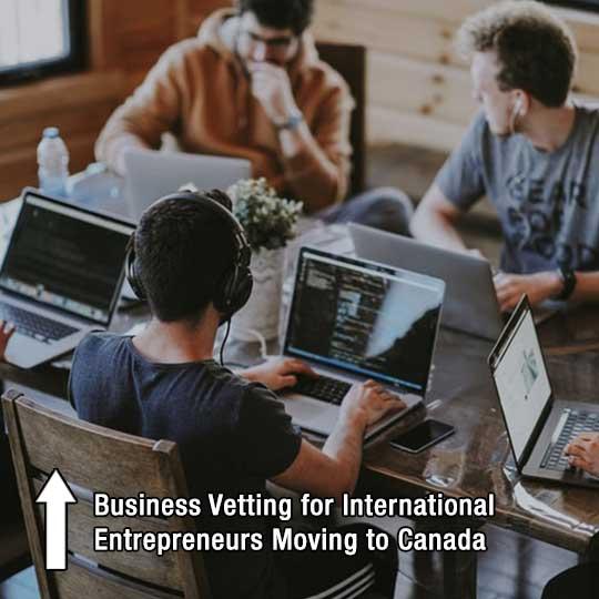 Business Vetting for International Entrepreneurs Moving to Canada