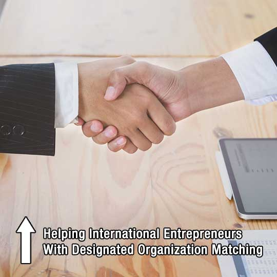 Helping International Entrepreneurs With Designated Organization Matching