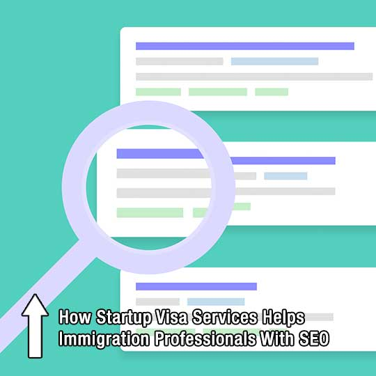 How Startup Visa Services Helps Immigration Professionals With SEO