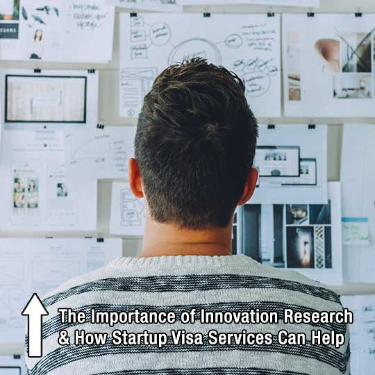 The Importance of Innovation Research and How Startup Visa Services Can Help