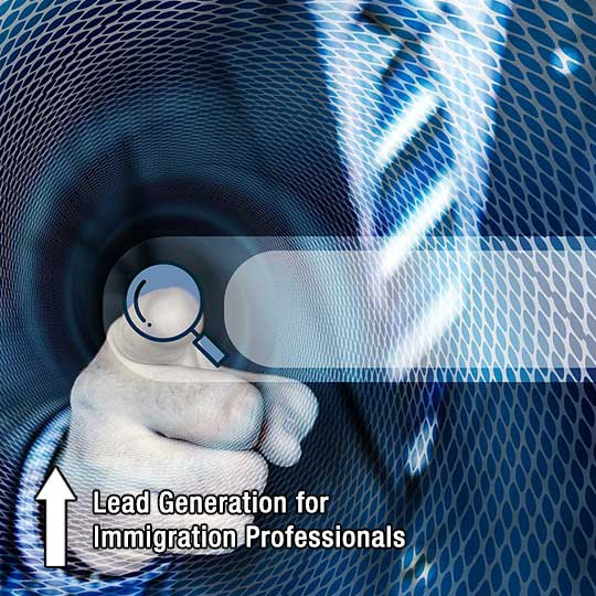 Lead Generation for Immigration Professionals