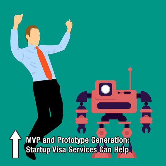 MVP and Prototype Generation: Startup Visa Services Can Help