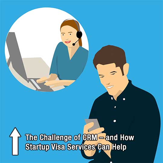 The Challenge of CRM – and How Startup Visa Services Can Help