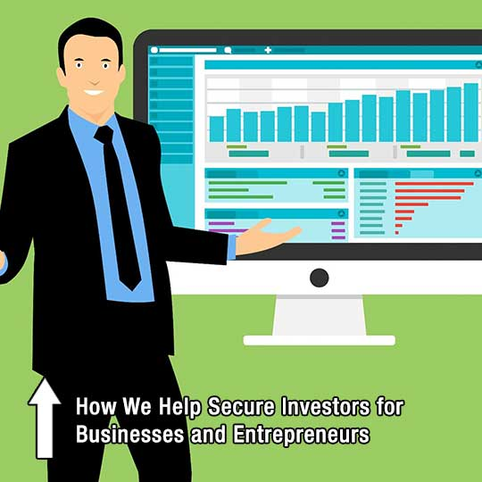 How We Help Secure Investors for Businesses and Entrepreneurs