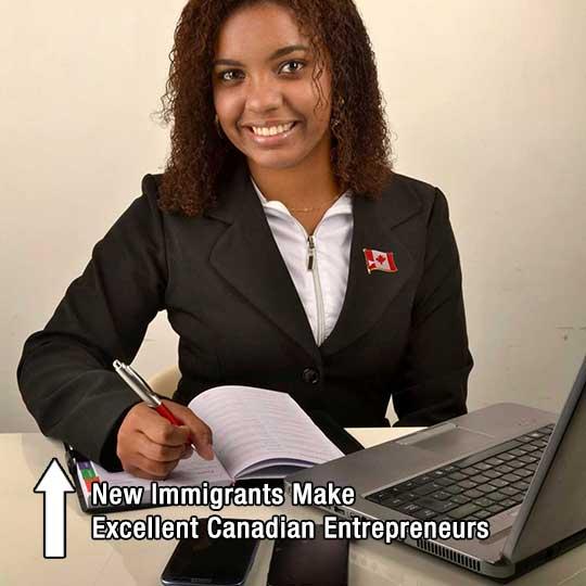 New Immigrants Make Excellent Canadian Entrepreneurs